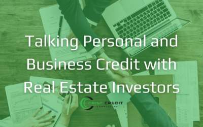 Talking Personal And Business Credit With Real Estate Investors
